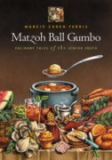 Matzoh Ball Gumbo: Culinary Tales of the Jewish South, by Marcie Cohen Ferris