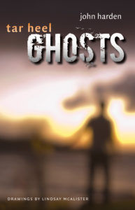 Tar Heel Ghosts, by John Harden