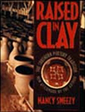 Raised in Clay: The Southern Pottery Tradition, by Nancy Sweezy