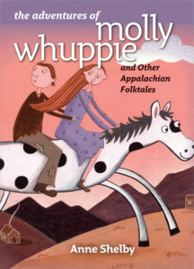 The Adventures of Molly Whuppie and Other Appalachian Folktales, by Anne Shelby
