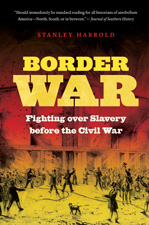 Border War: Fighting over Slavery before the Civil War, by Stanley Harrold