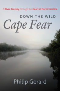 Down the Wild Cape Fear: A Journey through the Heart of North Carolina by Philip Gerard
