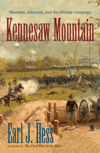 Kennesaw Mountain: Sherman, Johnston, and the Atlanta Campaign by Earl J. Hess
