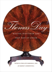 Thomas Day: Master Craftsman and Free Man of Color by Patricia Phillips Marshall and Jo Ramsay Leimenstoll