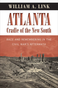 Atlanta, Cradle of the New South by William A. Link