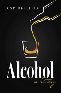 Alcohol: A History, by Rod Phillips