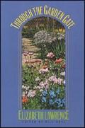 Through the Garden Gate, by Elizabeth Lawrence, edited by Bill Neal