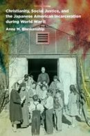 christianity social jsuitce and the japanese american incarrceration during world war ii cover image