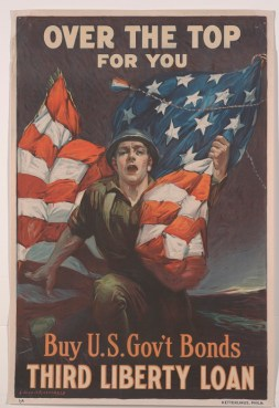 Sidney H. Riesenberg, United States Department of the Treasury, Ketterlinus, Over the Top for You. Buy U. S. Gov't Bonds, Third Liberty Loan, 1918, color offset lithograph, Dallas Museum of Art, gift of Marcia M. Middleton in memory of Joel Middleton 1980.96