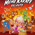 [Test] La Team Mémé Karaté Recrute