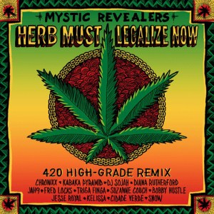Herb Music Legalize Now - Mystic Revealers 420 High Grade Remix