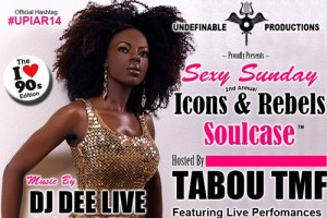 Undefinable Productions 2nd Annual Icons & Rebels Soulcase