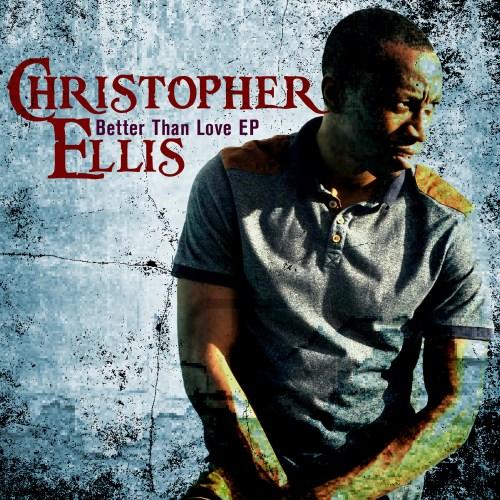 Christopher Ellis - Better Than Love