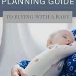 The Ultimate Planning Guide to Flying with Baby