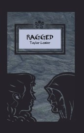 Ragged, by Taylor Losier. $18 + shipping.