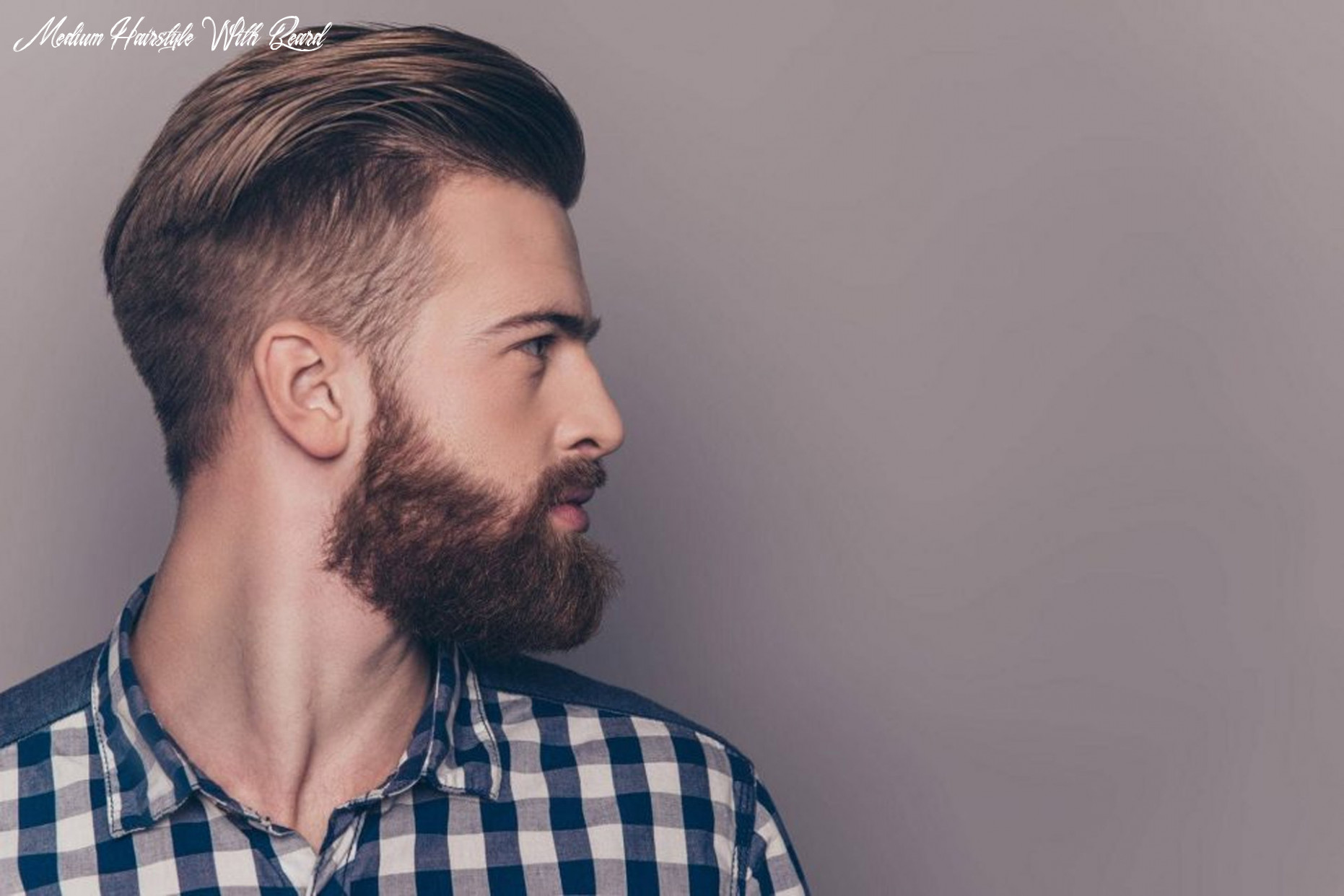 The 8 Best Hairstyles For Men With Beards | Improb