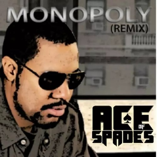 Monopoly (Remix) - Ace of Spades (AOS)