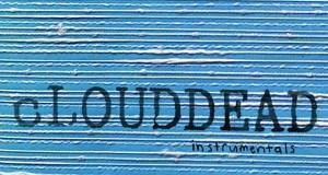 Odd Nosdam - cLOUDDEAD Instrumentals