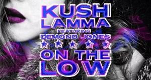 Kush Lamma - On The Low Ft. Demond Jones