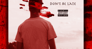 "T. Hayes - ""Don't Be late"" (Mixtape)"