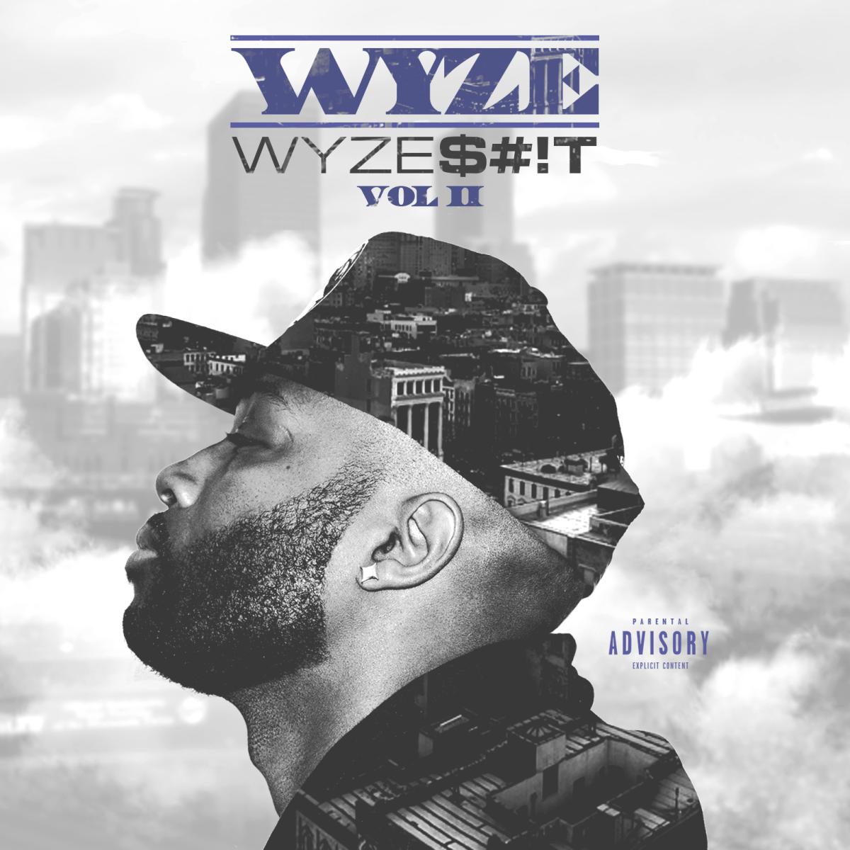 """Wyze - """"WyzeS#!T"""" Vol. 2 EP"""