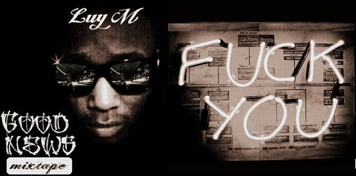 LUY M - FUCK YOU[MIXTAPE GOOD NWES]