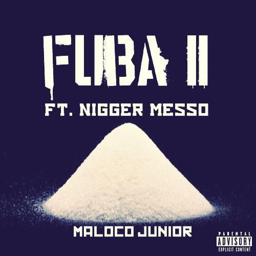 Maloco Júnior - Fuba II ft Nigger Messo