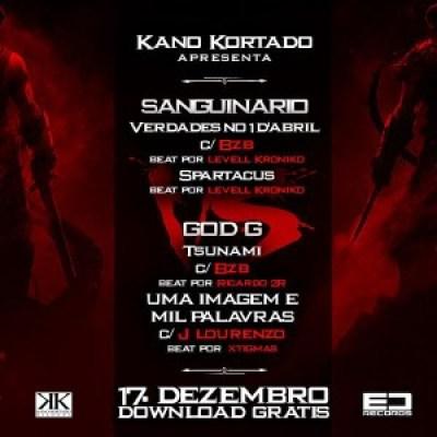 Kano Kortado Apresenta : 2 Tracks Promocionais do Sanguinario & God G - Download