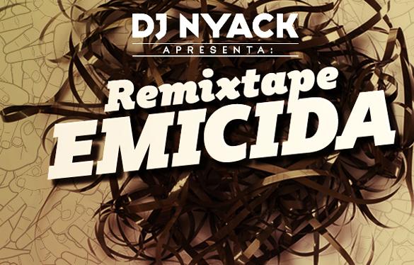 DJ Nyack Apresenta: Remixtape Emicida [Download]