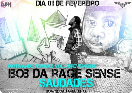 Bob Da Rage Sense - Saudades [Download]