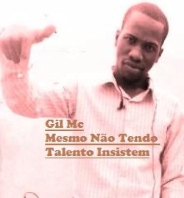 Gil Mc -  Mesmo Não tendo Talento Insistem