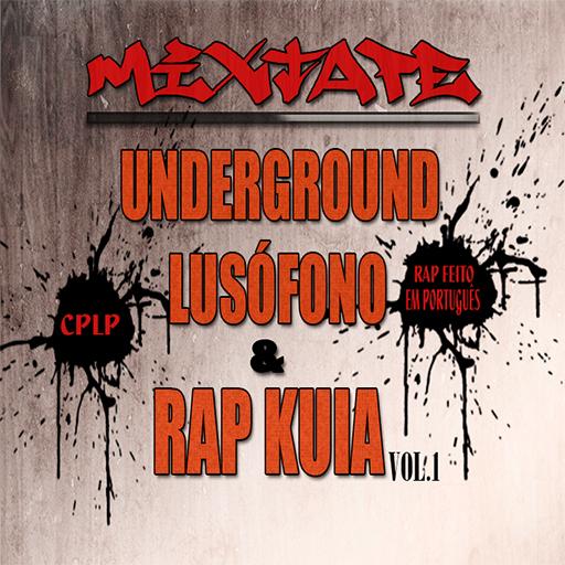 Mixtape: Underground Lusófono & Rap Kuia Vol.1