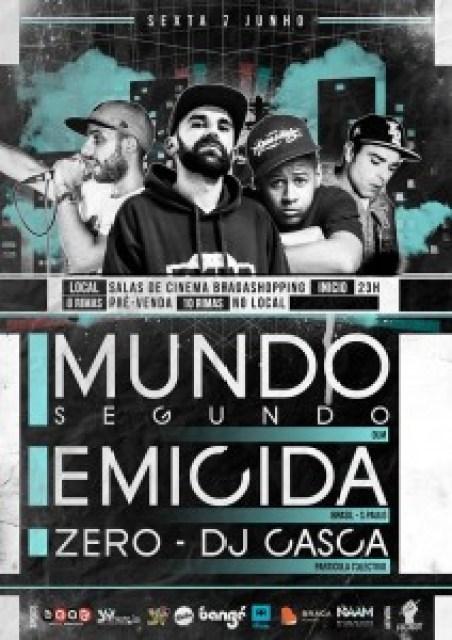 7 de Junho | Mundo Segundo | Emicida | Zero | DJ Casca - Local  Salas De Cinema Bragashopping | Início 23h