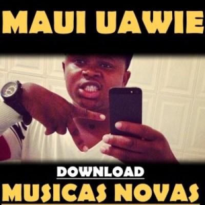 """Maui Uawie - Demo Da Mixtape """" Aconteci"""""""