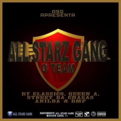 All Starz Gang (Negro Clássico, Anilda, Queen A, Street Da Chagas e BMP) - O Team