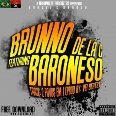 Brunno Do Rap & Ak o Baroneso - 2 Povos Em 1