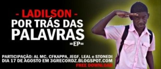 Ladilson - Sons promocionais do  EP Por Trás Das Palavras