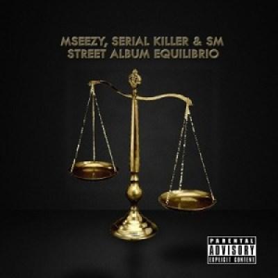 Mseezy, Serial Killer & SM - Street Album Equilíbrio