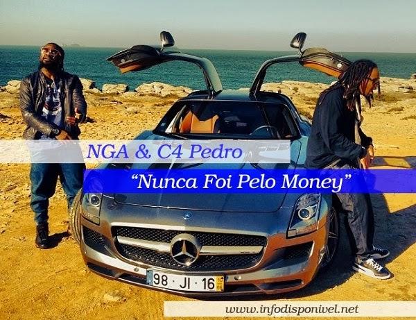 Vídeo: NGA Feat. C4 Pedro - Nunca Foi Pelo Money