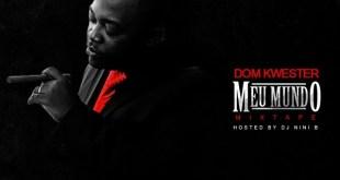 Mixtape: Dom Kwester - Meu Mundo