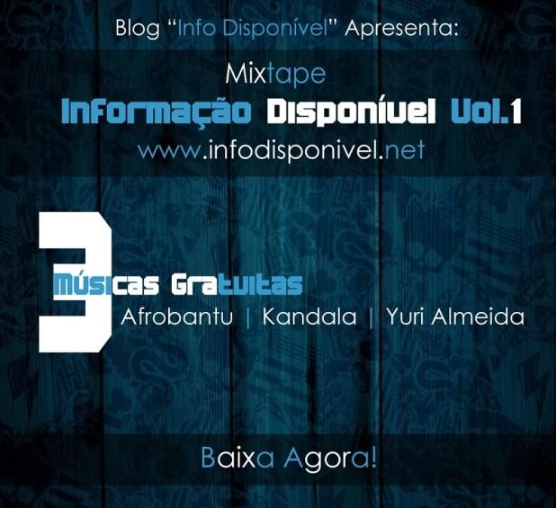"""O Blog """"Info Disponível"""" Disponibiliza 3 Músicas Gratuitas da Mixtape """"Informação Disponível"""" Vol.1"""