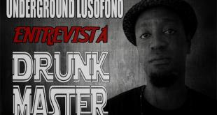 Underground Lusófono Entrevista: Drunk Master