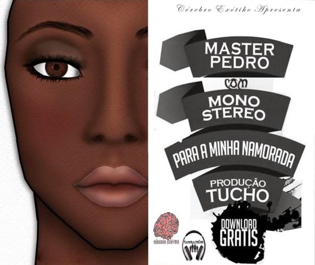 Áudio: Master Pedro feat. Mono Stereo - Para A Minha Namorada