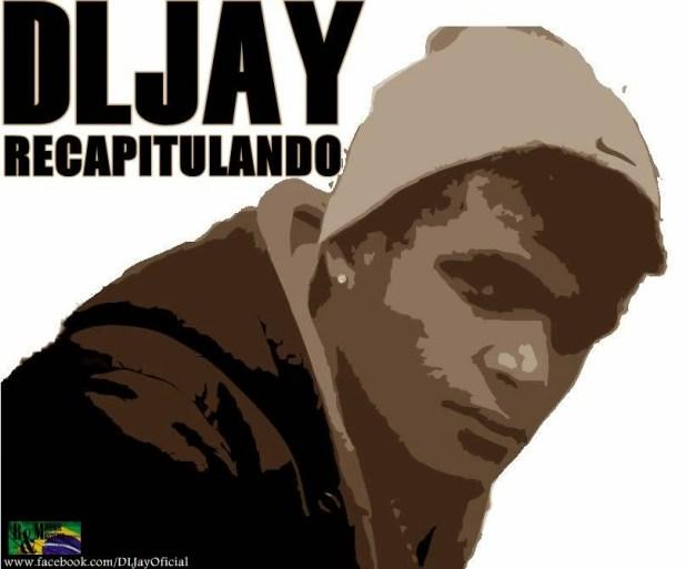 Áudio: DLJay - Recapitulando