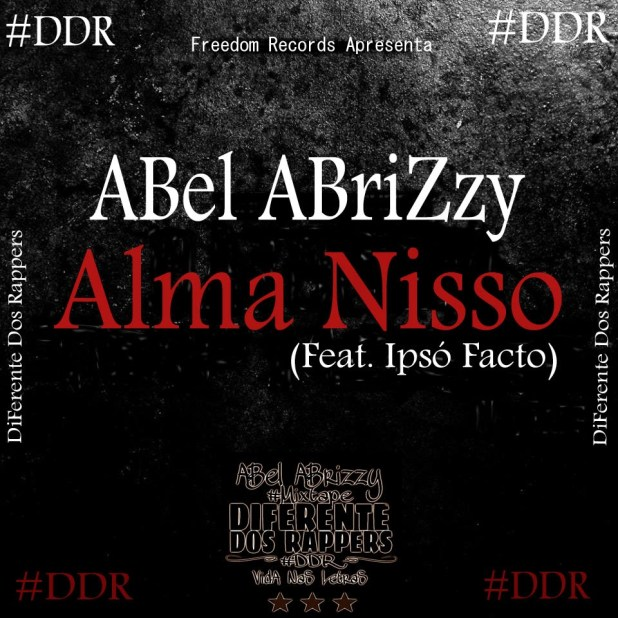 Áudio: ABel ABriZzy feat. IPso Facto - Alma Nisso [Prod. Prodlem]