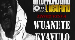 Underground Lusófono Entrevista: Wuanete Kyavulo