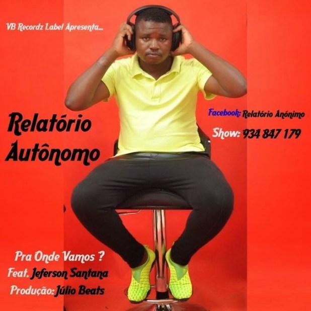 Áudio: Relatório Autônomo ft. Jeferson Santana - Pra Onde Vamos