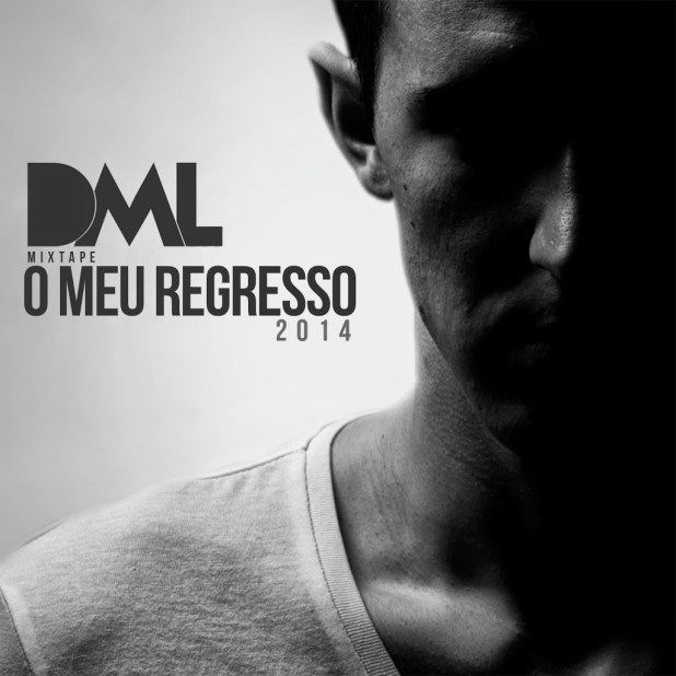 Mixtape: DML - O Meu Regresso