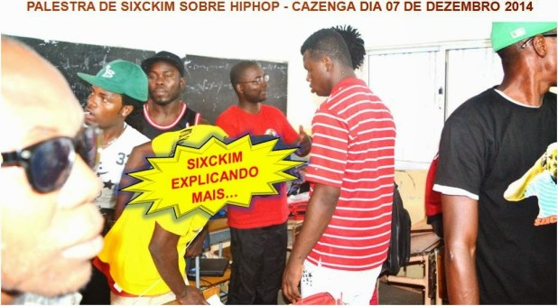 Resumo da palestra de Sixckim sobre HipHop - Cazenga (Luanda) dia 07/12/2014