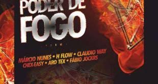 Kinguilos Pro Apresenta: Poder de Fogo – Com: Márcio Nunes, H Flow, Cláudio Way, Chex Easy, Aro Tex e Fábio Jockrs